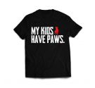T-shirt  - MY KIDS HAVE PAWS